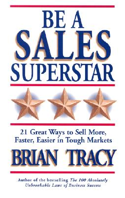 Be a Sales Superstar By Tracy, Brian