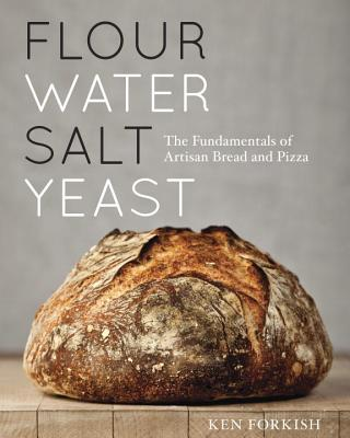 Flour Water Salt Yeast By Forkish, Ken